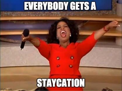everybody gets a staycation meme