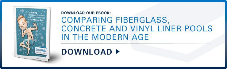 Download our ebook: Comparing Fiberglass, Concrete, and Vinyl Liner Pools in the Modern Age