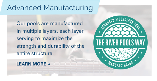 The River Pools Way: Advanced Manufacturing